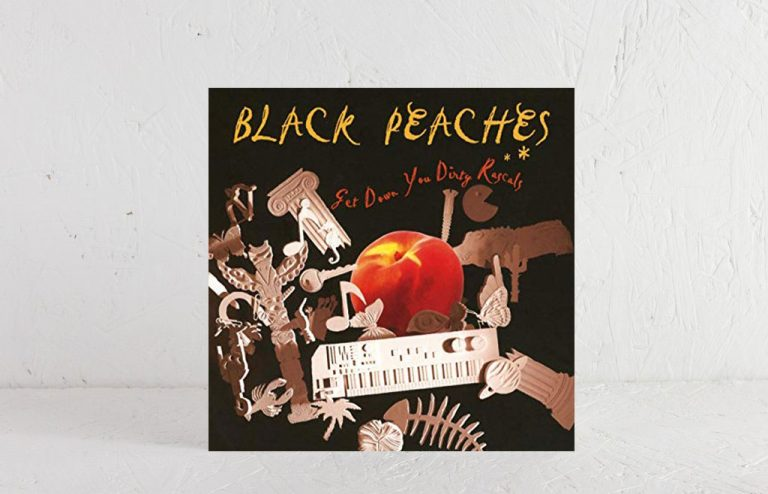Black Peaches – Get Down Your Dirty Rascals