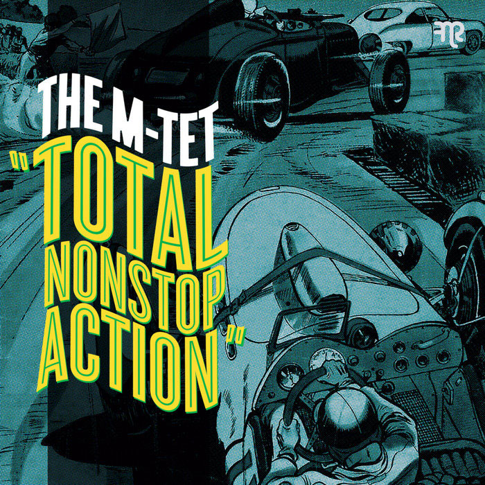 The M-Tet - Total Nonstop Action